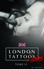 LONDON TATTOOS / SCARS (Tome 2) by Britishized