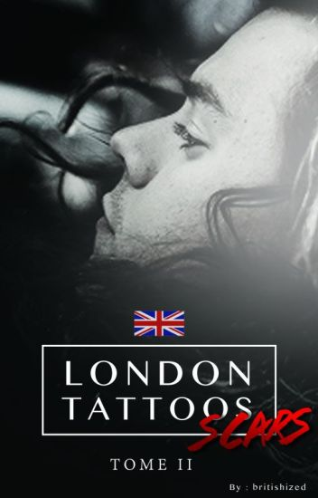 LONDON TATTOOS / SCARS (Tome 2)