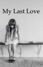My last love by sew_cute