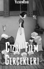 Çizgi Film Gerçekleri (✔) by YazarinRuhu