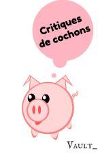 Critiques de cochons [sans spoilers] by Vault_