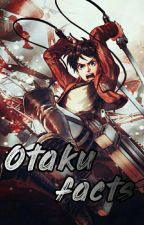 Otaku Facts by SuperGirl_112