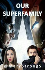 Our Superfamily by MaryStrongS