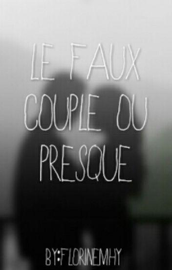 ~ Le Faux Couple ou Presque ~