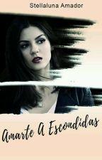 Parte 2: Amarte A Escondidas. by StellalunaAmador