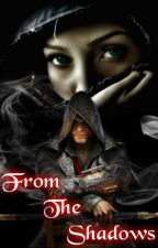 From The Shadows (Jacob Frye x Reader) by xHarleyKimx