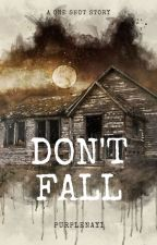 Don't Fall by purplenayi