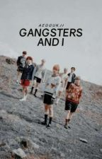Gangsters And I   REVISING by aereine-