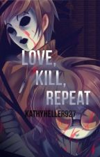 Love, Kill, Repeat: A TicciMask Story by KathyHeller927