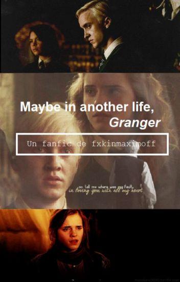 Maybe in another life, Granger [En Edición]