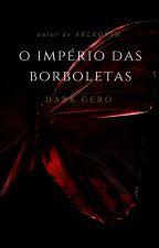 O Império das Borboletas by DarkGero