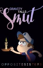 Gravity Falls Smut (Explicit) (COMPLETED) by OppositeSisters