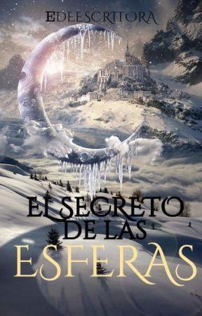 El secreto de las esferas (Editando) by EdeEscritora