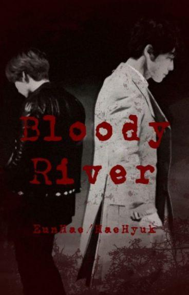 Bloody River {EunHae}{HaeHyuk}
