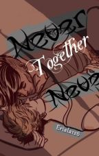 Never Together Never / Ziall [Zakończone] by Eriala126