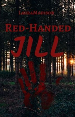 Red-Handed Jill (A Peter Pan Fanfiction) by LauraMadison