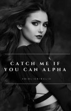 Catch me if you can Alpha by xBibliobibulix