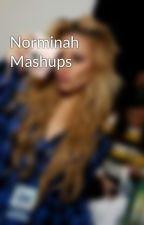 Norminah Mashups by DinahJane66