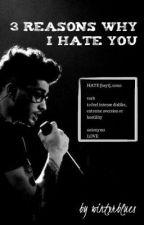 3 Reasons Why I Hate You [Zayn Malik] by sxmmersxdness