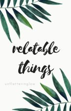relatable things // read des by unflatteringlow