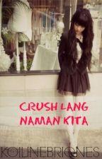 Crush Lang Naman Kita [ONE SHOT] by KoiLineBriones