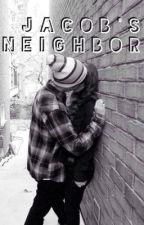 Jacob's Neighbor by younow1babes