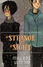 ✔Strange Sight (Firkle X Ike || South Park) COMPLETED by NoticeMeLife
