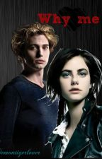 Why me? (Jasper Hale love story) [Book 1] by Demontigerlover