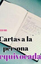 Cartas a la persona equivocada by jessi1905
