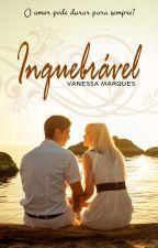 Inquebrável - Um amor pode durar para sempre? by nessamm26