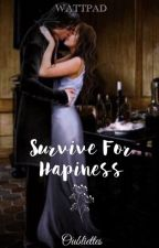 Survive For Hapiness (sevmione) by oubliettes