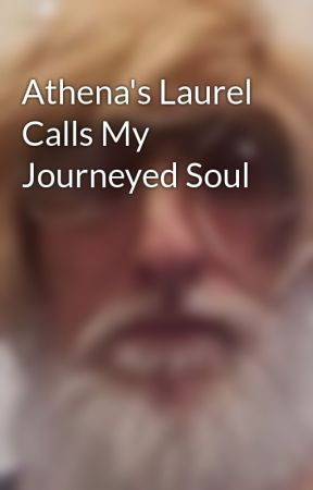 Athena's Laurel Calls My Journeyed Soul by TimKavi