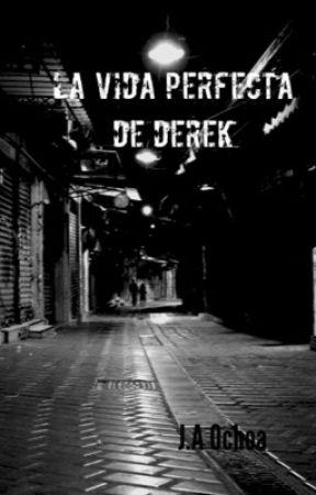 La vida perfecta de Derek by AdrianOchoa038