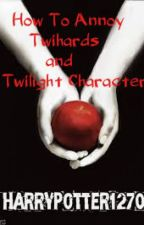 How To Annoy Twihards & the Twilight Characters by missbooksie1270