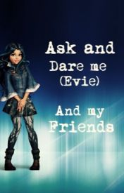 Ask me (Evie) and my friends if you want!! by Evie_descendants