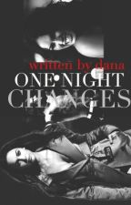One Night Changes by -danella