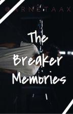 The Breaker Memories by arnetaax