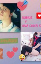 Rubius Y Una Chica Kawaii En WhatsApp by AndreaOMG-_-