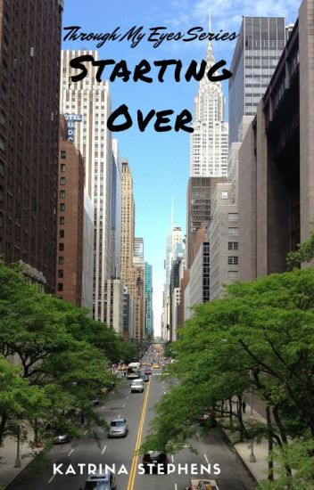 STARTING OVER - Through My Eyes Series  - Book Two