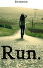 Run. by Brioniexxx