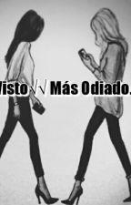 El Visto Más Odiado. by Orianavidal