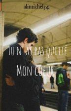 Tu n as pas Quitté Mon coeur by alimichel34
