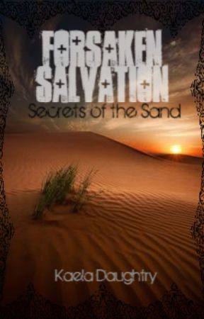 Forsaken Salvation: Secrets of the Sand(Book 1) by NightOfTheAssassin