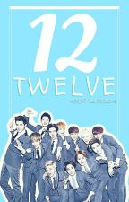 TWELVE APPLYFIC by KpopAndJpopLove
