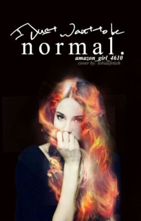 I Just Want to be Normal by Amazon_Girl_4610