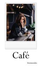 Café   s.m (✔️) by livemendes