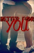 Better for you (Urban) Book 4 by ShadyAveri