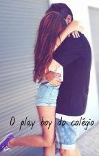 O play boy do colégio by Cami_msst