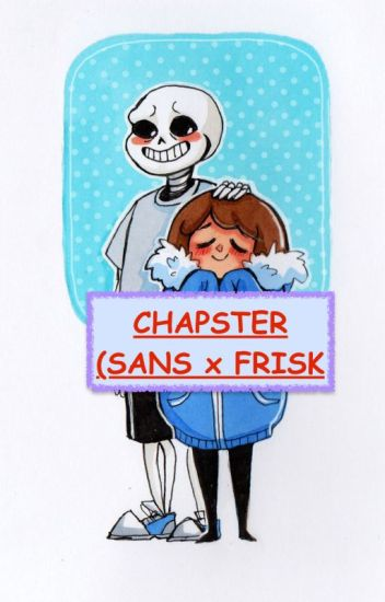 Chapster: Book 1 of the Freedom Series (Sans x Frisk)