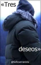 «Tres deseos» rdg. by Soficserranista